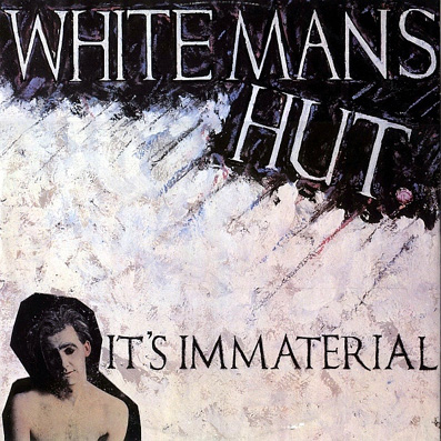 Its Immaterial White Mans Hut